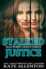 Stalked Justice